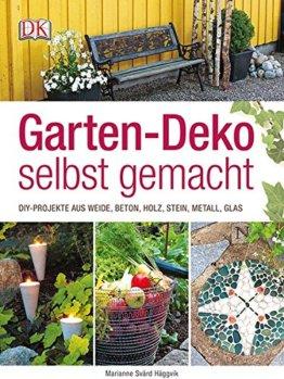 Garten-Deko selbst gemacht: DIY-Projekte aus Weide, Beton, Holz, Stahl, Metall, Glas - 1