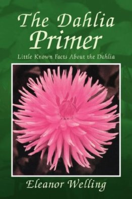 The Dahlia Primer: Little Known Facts About the Dahlia - 1