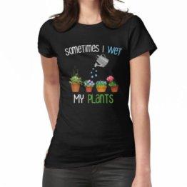 Manchmal befeuchte ich meine Pflanzen Funny Gardening Design Frauen T-Shirt