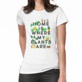 Zuhause ist, wo meine Pflanzen sind Frauen T-Shirt